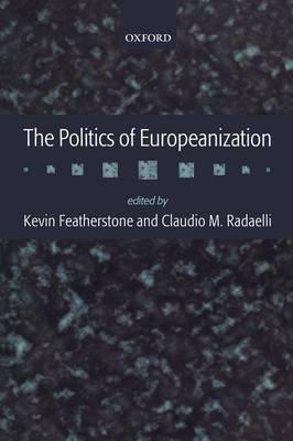 The Politics of Europeanization (Hardback)