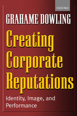 Creating Corporate Reputations: Identity, Image, and Performance (Paperback)