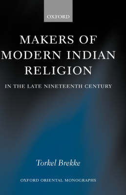 Makers of Modern Indian Religion in the Late Nineteenth Century - Oxford Oriental Monographs (Hardback)