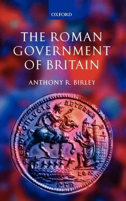 The Roman Government of Britain (Hardback)