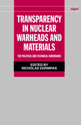 Transparency in Nuclear Warheads and Materials: The Political and Technical Dimensions - SIPRI Monographs (Hardback)