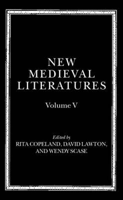 New Medieval Literatures: Volume V - New Medieval Literatures 5 (Hardback)