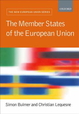 The Member States of the European Union - The New European Union Series (Paperback)