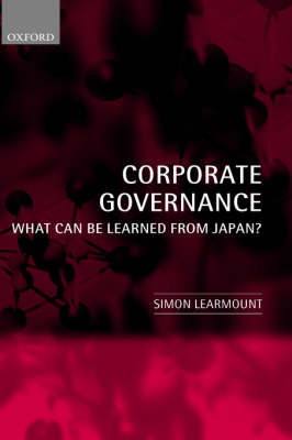 Corporate Governance: What Can Be Learned From Japan? (Hardback)