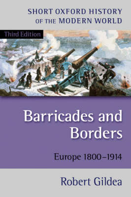 Barricades and Borders: Europe 1800-1914 - Short Oxford History of the Modern World (Paperback)