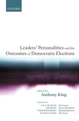 Leaders' Personalities and the Outcomes of Democratic Elections (Paperback)