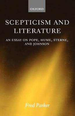 Scepticism and Literature: An Essay on Pope, Hume, Sterne, and Johnson (Hardback)