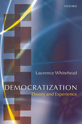 Democratization: Theory and Experience - Oxford Studies in Democratization (Paperback)