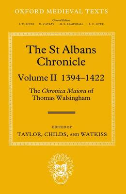 The St Albans Chronicle: The Chronica maiora of Thomas Walsingham: Volume II 1394-1422 - Oxford Medieval Texts (Hardback)