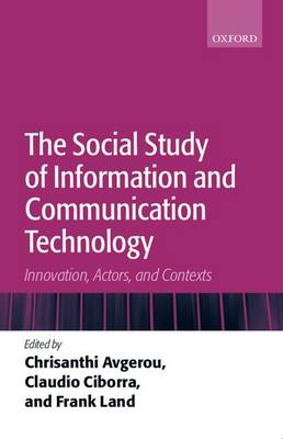 The Social Study of Information and Communication Technology: Innovation, Actors, and Contexts (Paperback)