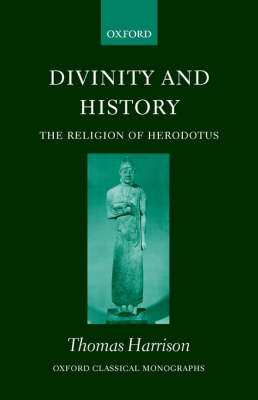 Divinity and History: The Religion of Herodotus - Oxford Classical Monographs (Paperback)