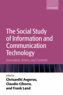 The Social Study of Information and Communication Technology: Innovation, Actors, and Contexts (Hardback)