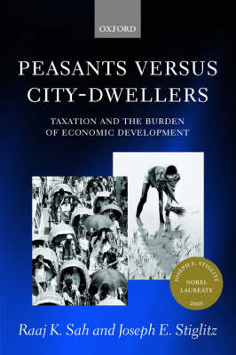 Peasants versus City-Dwellers: Taxation and the Burden of Economic Development (Paperback)