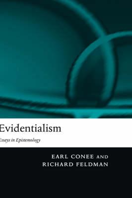 Evidentialism: Essays in Epistemology (Hardback)