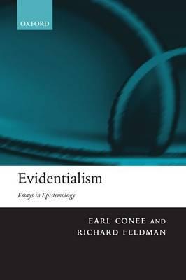 Evidentialism: Essays in Epistemology (Paperback)