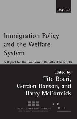 Immigration Policy and the Welfare System: A Report for the Fondazione Rodolfo Debenedetti (Paperback)