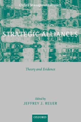 Strategic Alliances: Theory and Evidence - Oxford Management Readers (Hardback)