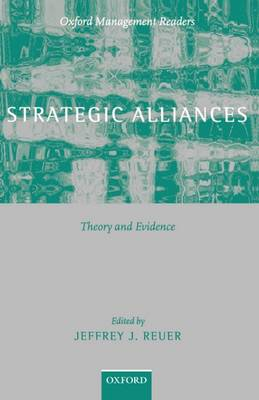 Strategic Alliances: Theory and Evidence - Oxford Management Readers (Paperback)