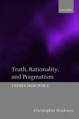 Truth, Rationality, and Pragmatism: Themes from Peirce (Paperback)