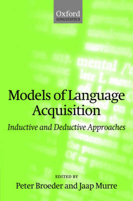 Models of Language Acquisition: Inductive and Deductive Approaches (Paperback)