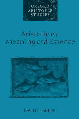 Aristotle on Meaning and Essence - Oxford Aristotle Studies Series (Paperback)