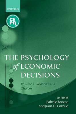 The Psychology of Economic Decisions: Volume Two: Reasons and Choices (Paperback)