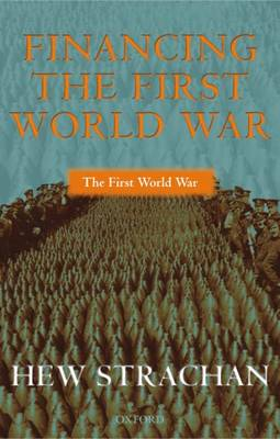 Financing the First World War - The First World War (Paperback)