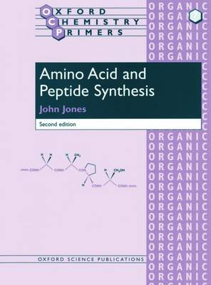 Amino Acid and Peptide Synthesis - Oxford Chemistry Primers 7 (Paperback)