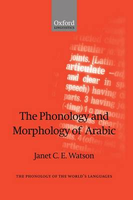 The Phonology and Morphology of Arabic - The Phonology of the World's Languages (Hardback)