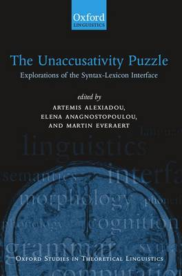 The Unaccusativity Puzzle: Explorations of the Syntax-Lexicon Interface - Oxford Studies in Theoretical Linguistics 5 (Paperback)