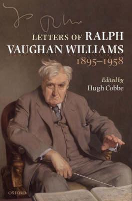Letters of Ralph Vaughan Williams, 1895-1958 (Hardback)