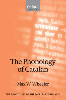 The Phonology of Catalan - The Phonology of the World's Languages (Hardback)