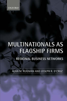 Multinationals as Flagship Firms: Regional Business Networks (Paperback)