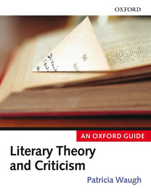 Literary Theory and Criticism: An Oxford Guide (Paperback)