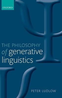 The Philosophy of Generative Linguistics (Hardback)
