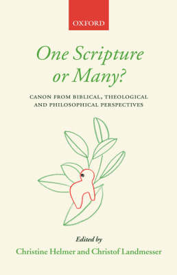 One Scripture or Many?: Canon from Biblical, Theological, and Philosophical Perspectives (Hardback)