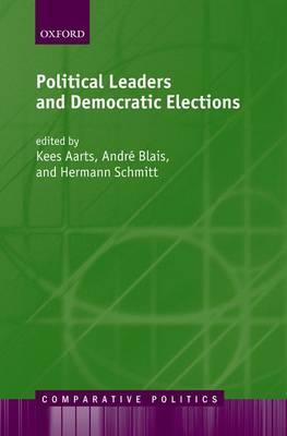 Political Leaders and Democratic Elections - Comparative Politics (Hardback)