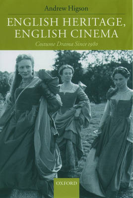 English Heritage, English Cinema: Costume Drama Since 1980 (Paperback)