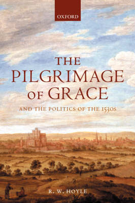 The Pilgrimage of Grace and the Politics of the 1530s (Paperback)