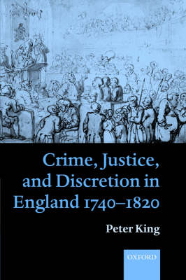 Crime, Justice and Discretion in England 1740-1820 (Paperback)