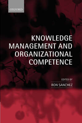 Knowledge Management and Organizational Competence (Paperback)
