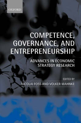 Competence, Governance, and Entrepreneurship: Advances in Economic Strategy Research (Paperback)