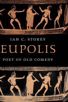 Eupolis, Poet of Old Comedy (Hardback)