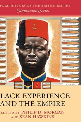 Black Experience and the Empire - Oxford History of the British Empire Companion Series (Hardback)