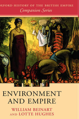 Environment and Empire - Oxford History of the British Empire Companion Series (Hardback)
