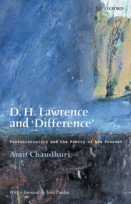 D. H. Lawrence and 'Difference': Postcoloniality and the Poetry of the Present (Hardback)