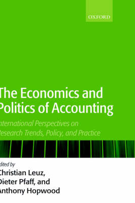 The Economics and Politics of Accounting: International Perspectives on Trends, Policy, and Practice (Hardback)