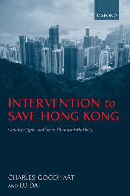 Intervention to Save Hong Kong: The Authorities' Counter-Speculation in Financial Markets (Hardback)