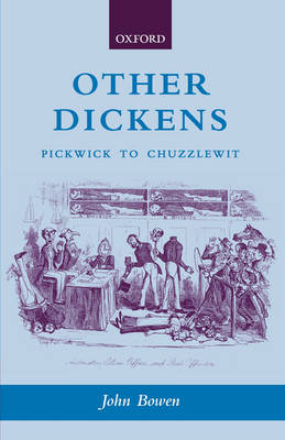 Other Dickens: Pickwick to Chuzzlewit (Paperback)