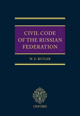 Civil Code of the Russian Federation: Parts One, Two and Three (Hardback)